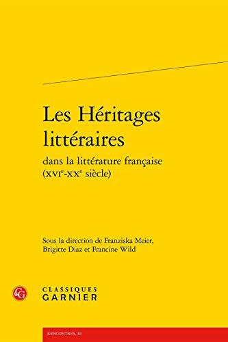 9782812429248: Les héritages littéraires dans la littérature française (XVIe-XXe siècle)