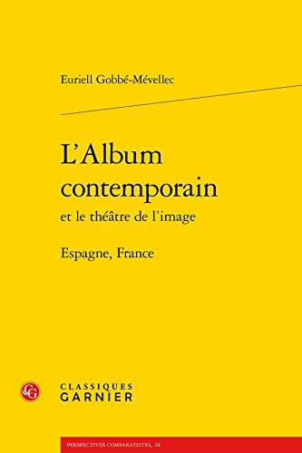 L'album contemporain et le théâtre de l'image : Espagne, France