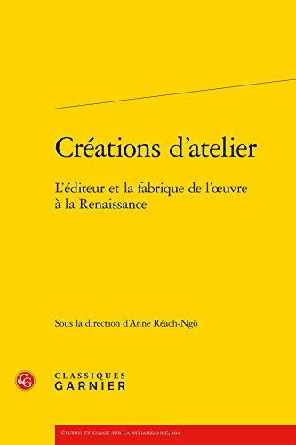 Creations d Atelier - l Editeur Fabrique l Oeuvre Renaissance: Anne Réach-Ngô