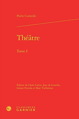 Théâtre : Tome 1: Corneille Pierr