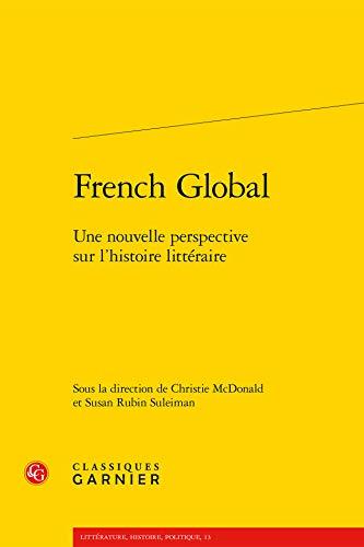 9782812429781: French Global : Une nouvelle perspective sur l'histoire littéraire