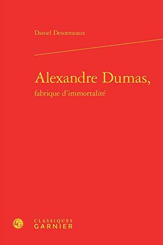 Études romantiques et dix-neuviémistes, No. 43: Alexandre Dumas, fabrique d'...