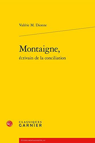 9782812430084: Montaigne, écrivain de la conciliation (Etudes montaignistes)