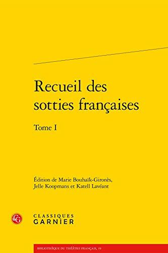 9782812430114: Recueil des sotties françaises : Tome 1