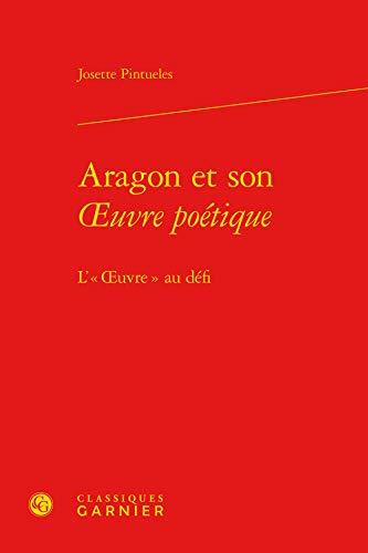 9782812430213: Aragon et son Oeuvre poétique : L'