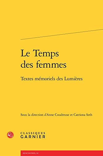 Temps Femmes - Textes Memoriels Lumieres: Catriona Seth