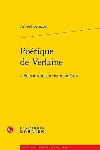 Poétique de Verlaine : « En sourdine, à ma manière »: Bernadet ...