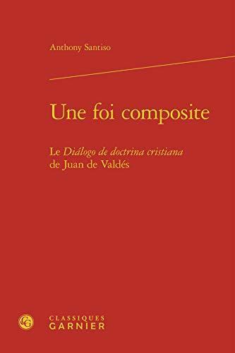 Foi Composite - Dialogo Doctrina Cristiana Juan Valdes: Anthony Santiso