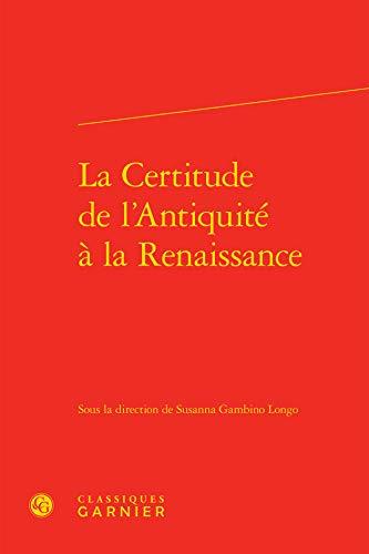 La certitude de l'Antiquité à la renaissance