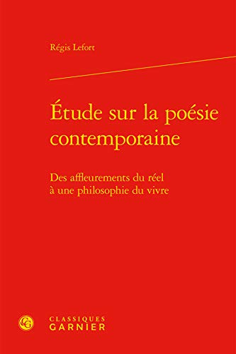 Etude Sur Poesie Contemporaine - Affleurements Reel Philosophie Vivre: Régis Lefort
