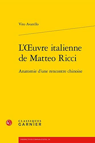L'Oeuvre italienne de Matteo Ricci : Anatomie d'une rencontre chinoise: Avarello Vito, ...