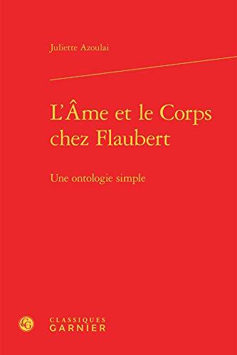 L Ame Corps Chez Flaubert - Ontologie Simple: Azoulai Juliett, Juliette Azoulai