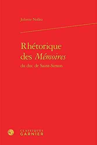 Rhétorique des Mémoires du duc de Saint-Simon