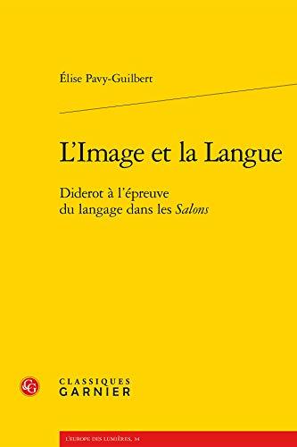 9782812431760: L'image et la langue : Diderot à l'épreuve du langage dans les Salons