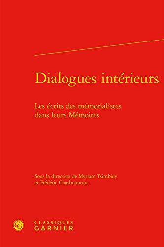 Dialogues intérieurs : les écrits des mémorialistes dans leurs mémoires