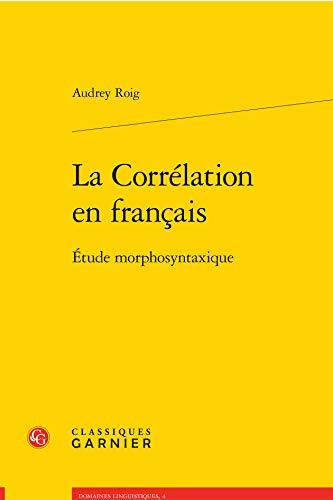 La corrélation en français : Etude morphosyntaxique