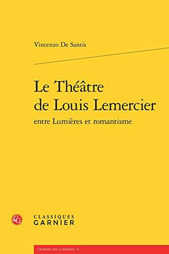 Theatre Louis Lemercier Entre Lumieres Romantisme: Santis Vincenzo