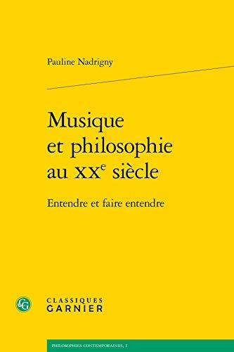 Musique et philosophie au XXe siècle : Entendre et faire entendre