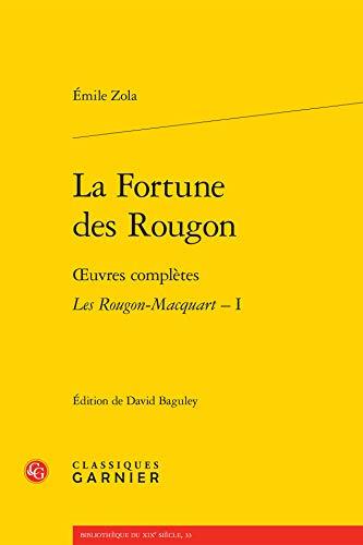 9782812434389: La Fortune Des Rougon: Oeuvres Completes - Les Rougon-Macquart, I (Bibliotheque Du Xixe Siecle)