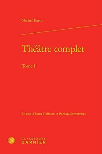 Théâtre complet : Tome 1: Michel Baron
