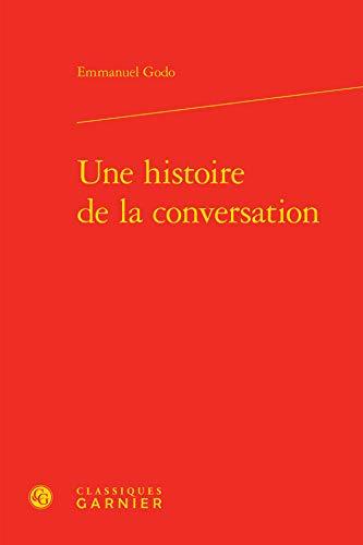 Une histoire de la conversation: Emmanuel Godo