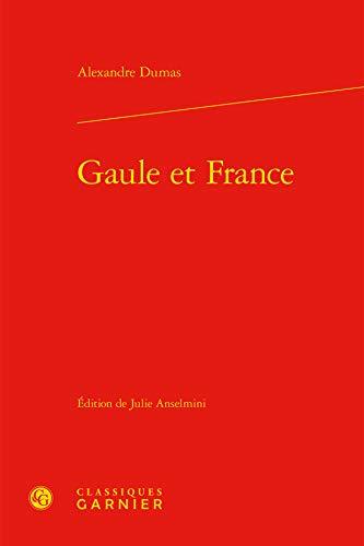 Gaule et France: Alexandre Dumas
