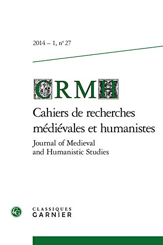 Cahiers Recherches Medievales Humanistes Journal of Médiéval and Humanistic Studies ...