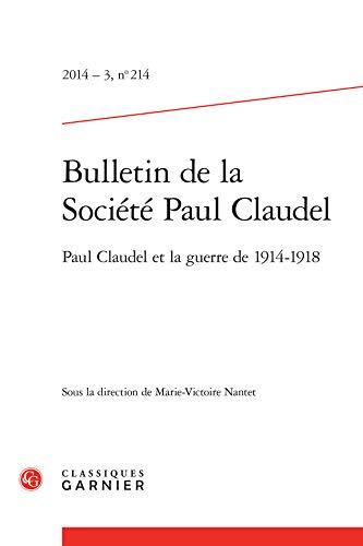 Bulletin Societe Paul Claudel 2014 214: Collectif