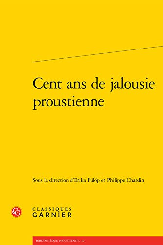 Cent Ans Jalousie Proustienne: Collectif