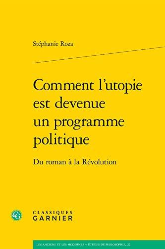 9782812437052: Comment l'utopie est devenue un programme politique : Du roman à la Révolution