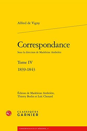 Correspondance : Tome IV : 1839-1843