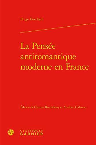 9782812438769: La pensée antiromantique moderne en France