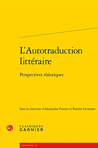 9782812438813: L'autotraduction Litteraire: Perspectives theoriques (Theorie Litteraire) (French Edition)