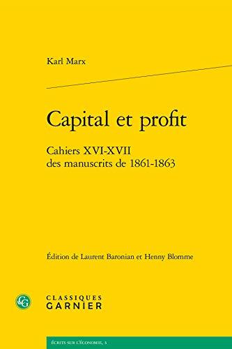Capital et profit Cahiers XVI XVII des manuscrits de 1861 1863: Marx Karl