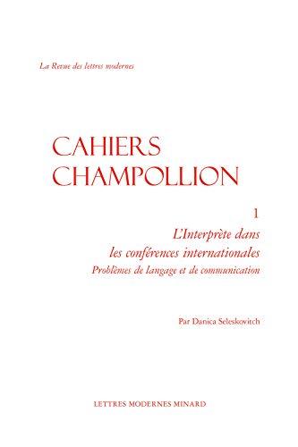 9782812446078: L'Interprete Dans Les Conferences Internationales: Problemes de Langage Et de Communication (La Revue Des Lettres Modernes) (French Edition)