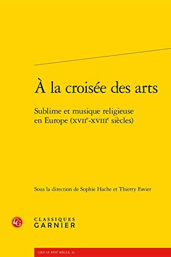 A la croisée des arts : Sublime et musique religieuse en Europe (XVIIe-XVIIIe siècles...