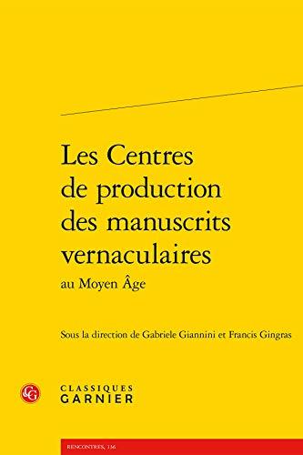 9782812447501: Les centres de production des manuscrits vernaculaires au Moyen Age