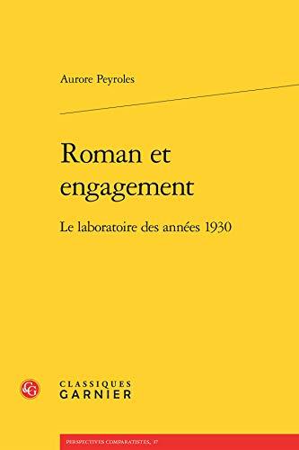 9782812447624: Roman et engagement : Le laboratoire des années 1930