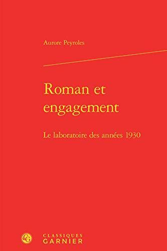 9782812447631: Roman et engagement : Le laboratoire des années 1930
