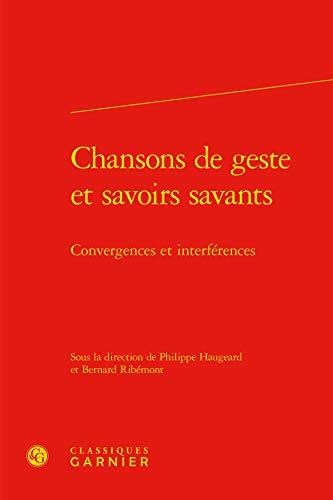 9782812449239: Chansons de geste et savoirs savants : Convergences et interférences