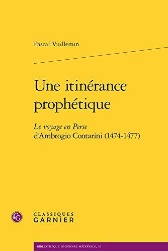 9782812450136: Une itinérance prophétique : Le voyage en perse d'Ambrogio Contarini (1474-1477)