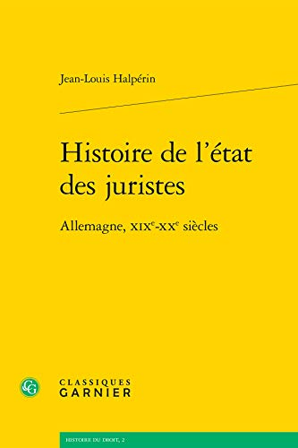 9782812450310: Histoire de l'état des juristes : Allemagne, XIXe-XXe siècles