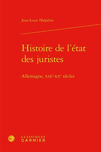 9782812450327: Histoire de l'état des juristes : Allemagne, XIXe-XXe siècles