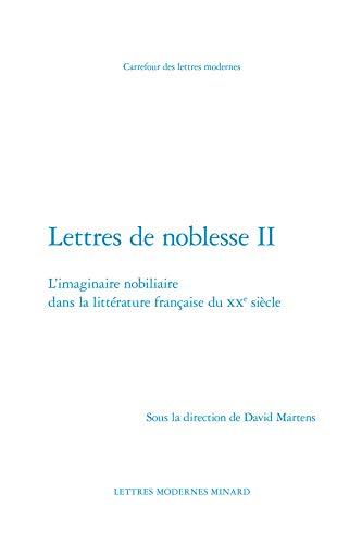 9782812450617: Lettres de noblesse : Tome 2 : L'imaginaire nobiliaire dans la littérature française du XXe siècle