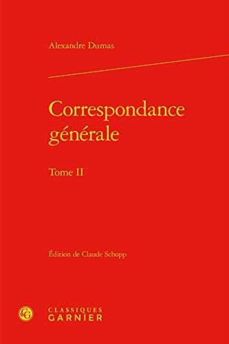 Correspondance générale : Tome 2: Alexandre Dumas