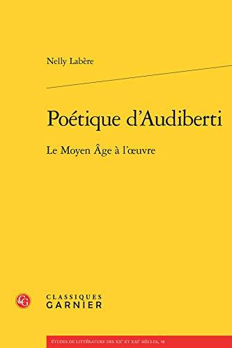 Poetique d Audiberti - Moyen Age l Oeuvre: Labere Nelly
