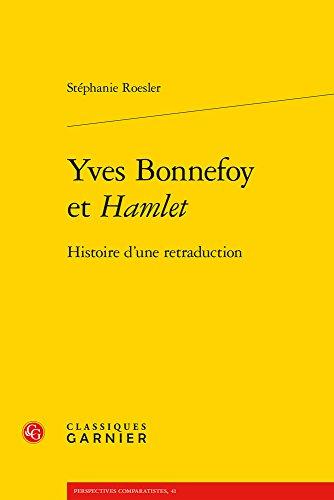 9782812451287: Yves Bonnefoy et Hamlet : Histoire d'une retraduction