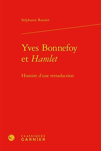 9782812451294: Yves Bonnefoy et Hamlet : Histoire d'une retraduction