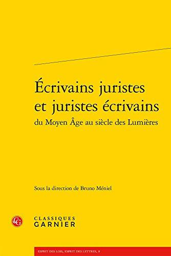 9782812451461: Ecrivains juristes et juristes écrivains du Moyen Age au siècle des Lumières