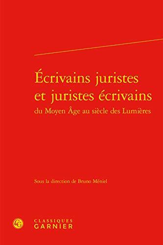9782812451478: Ecrivains juristes et juristes écrivains du Moyen Age au siècle des Lumières